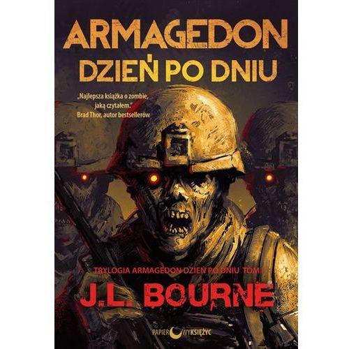 Armagedon dzień po dniu Seria Armagedon dzień po dniu tom 1, J L Bourne