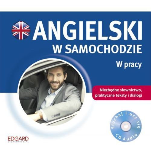 Angielski w samochodzie W pracy. Książeczka + CD - Praca zbiorowa (20 str.)