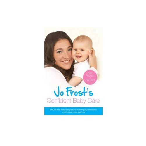 Jo Frost's Confident Baby Care (9781409151456)