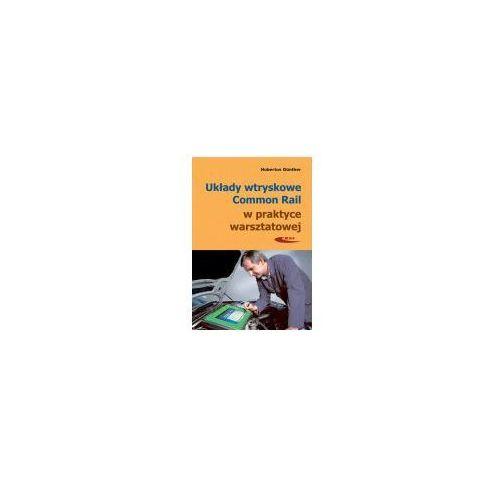 Układy wtryskowe Common Rail w prakt. warszt. w.3 (9788320620054)