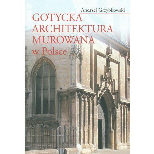 Gotycka architektura murowana w Polsce (9788323518730)