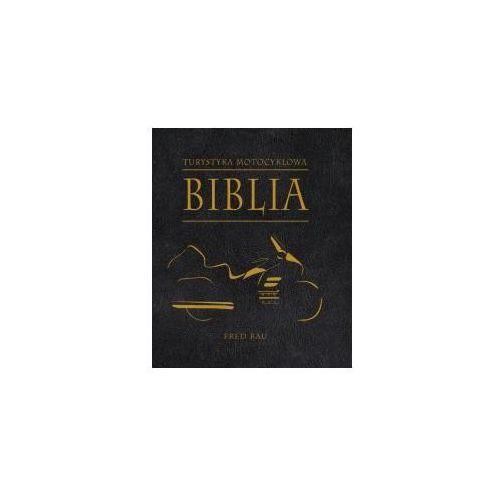 Biblia turystyki motocyklowej, oprawa broszurowa
