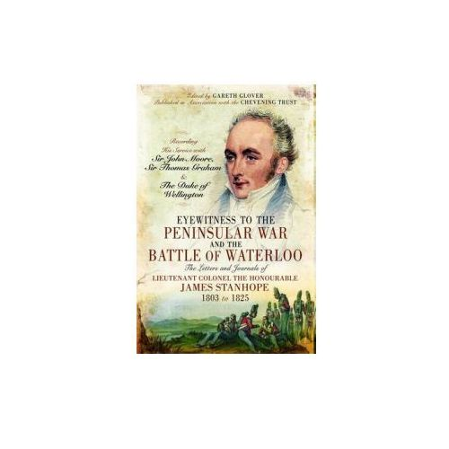 Eyewitness to the Peninsular War and the Battle of Waterloo (9781848843929)