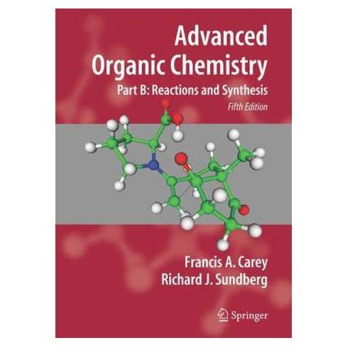 Advanced Organic Chemistry, Springer Verlag