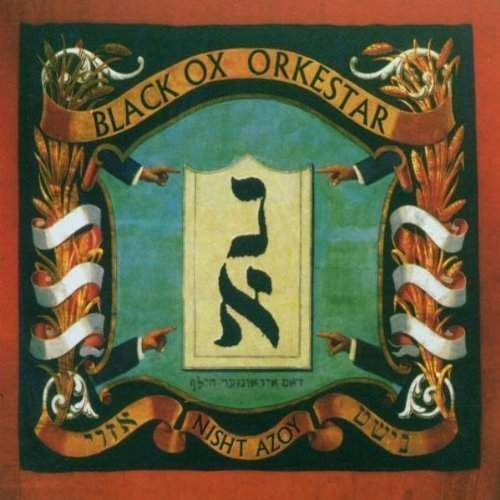 Black Ox Orkestar - Nisht Azoy (0666561003814)