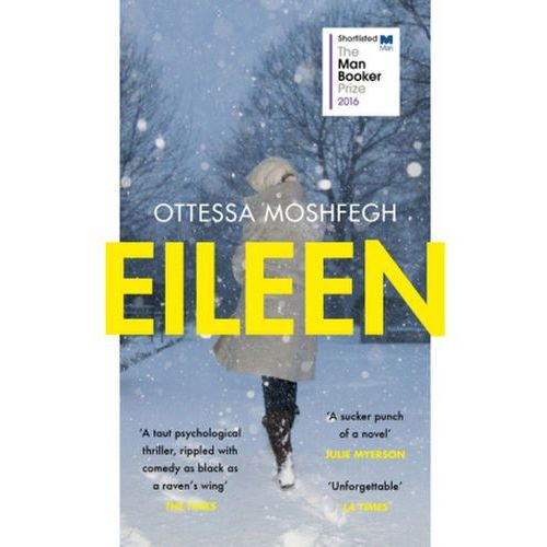 Ottessa Moshfegh - Eileen (9781784701468)