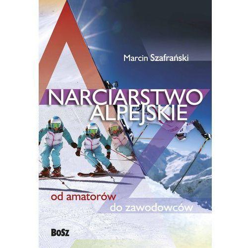 Narciarstwo alpejskie od amatorów do zawodowców, Marcin Szafrański