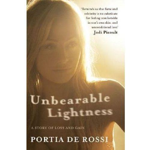 Unbearable Lightness : A Story Of Loss And Gain, De Rossi, Portia