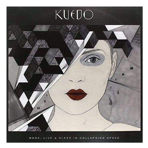 Kuedo - Work, Live & Sleep In Collapsing Space, 00055878
