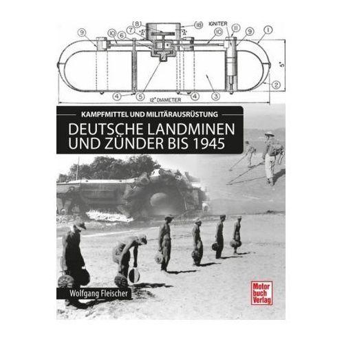Deutsche Landminen und Zünder bis 1945 (9783613039230)