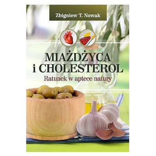 Miażdżyca i cholesterol. Ratunek w aptece natury, oprawa miękka