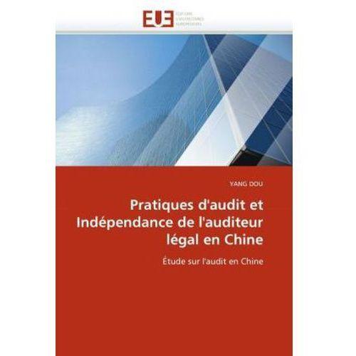 Pratiques d'audit et Indépendance de l'auditeur légal en Chine