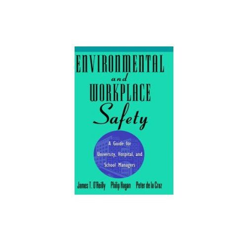 Environmental And Workplace Safety A Guide For University Hospital And School Managers