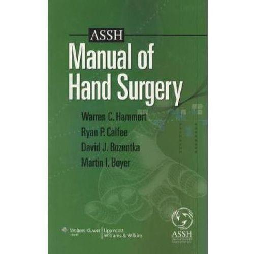 ASSH Manual of Hand Surgery, Lippincott Williams & Wilkins