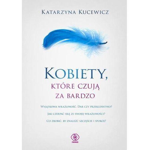 Kobiety, które czują za bardzo, Katarzyna Kucewicz