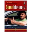 Superkierowca. Jak Jeździć Bezpiecznie W Każdych Warunkach, Ripley, Paul / Amey, Peter
