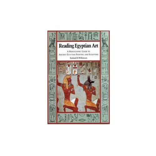 Reading Egyptian Art, Richard H. Wilkinson