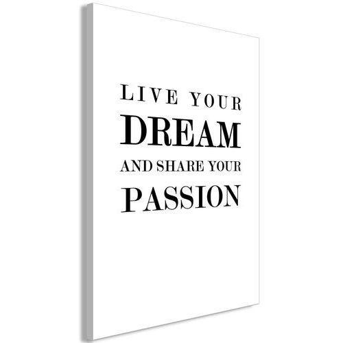 Artgeist Obraz - live your dream and share your passion (1-częściowy) pionowy
