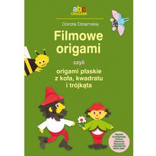 Filmowe origami czyli origami płaskie z koła kwadratu i trójkątna, pozycja wydana w roku: 2010