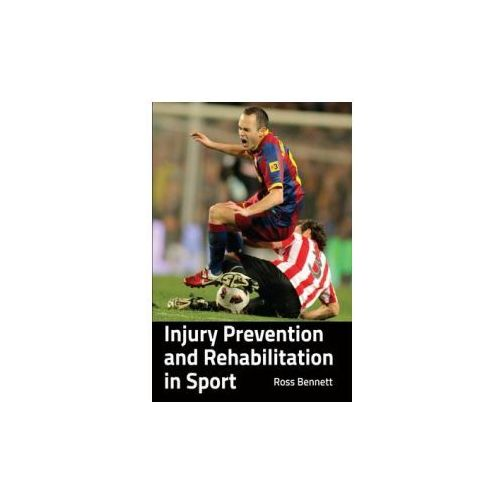 Injury Prevention and Rehabilitation in Sport (9781847979575)