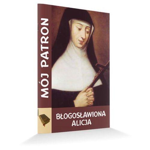 Mój Patron Błogosławiona Alicja (9788365504548)
