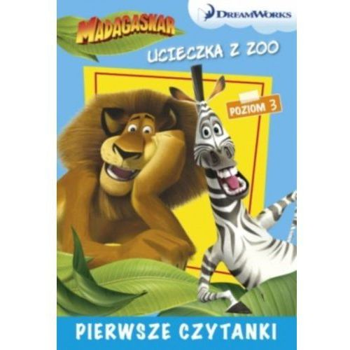 Dream Works Pierwsze czytanki Madagaskar Ucieczka z zoo 3 (poziom 3)