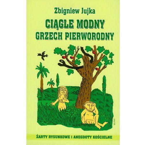 Ciągle modny grzech pierworodny - Zbigniew Jujka, Ad Oculos