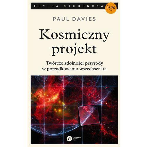 Kosmiczny projekt Twórcze zdolności przyrody w porządkowaniu wszechświata (9788378862864)