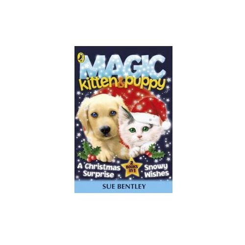 Magic Kitten and Magic Puppy: A Christmas Surprise and Snowy