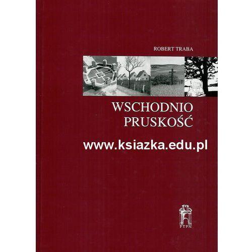 Wschodniopruskość. Tożsamość regionalna i narodowa w kulturze politycznej Niemiec
