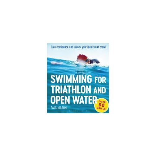 Swimming for Triathlon and Open Water: Gain Confidence for the Toughest Leg