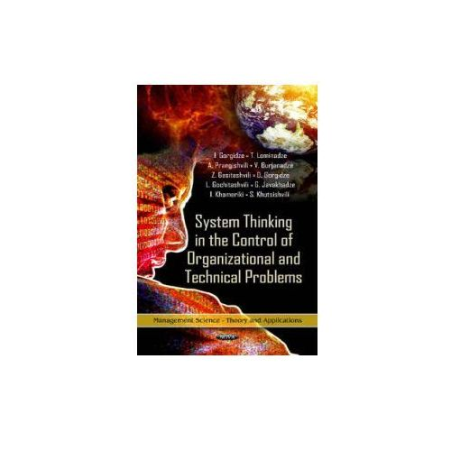 System Thinking in the Control of Organizational & Technical Problems