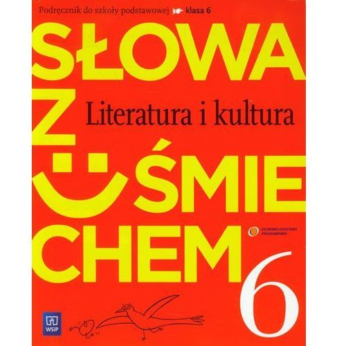 Słowa z uśmiechem. Klasa 6, szkoła podstawowa. Język polski. Podręcznik ze słowniczkiem (2014)