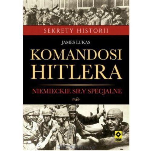 Komandosi Hitlera. Niemieckie siły specjalne (340 str.)