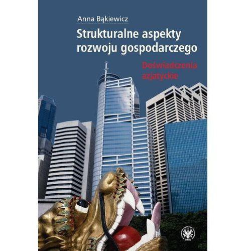 Strukturalne aspekty rozwoju gospodarczego (9788323507062)