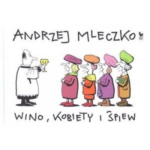 Wino, kobiety i śpiew - Andrzej Mleczko (ISBN 9788324401758)