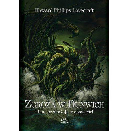 Zgroza w Dunwich i inne przerażające opowieści [Lovecraft Howard Phillips], oprawa broszurowa