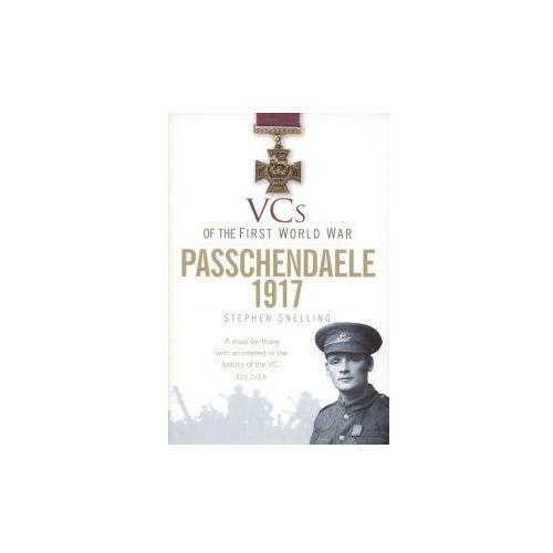 VCs of the First World War: Passchendaele 1917 (9780752476667)