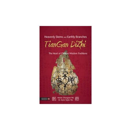 Heavenly Stems and Earthly Branches - TianGan DiZhi (9781848191518)