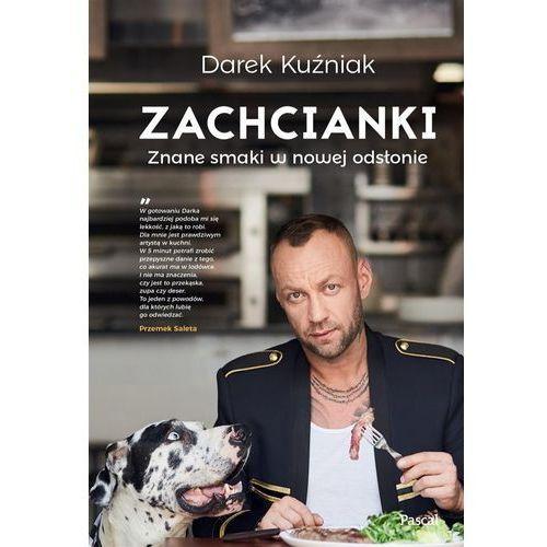 Zachcianki Znane smaki w nowej odsłonie - Dariusz Kuźniak (9788381030304)