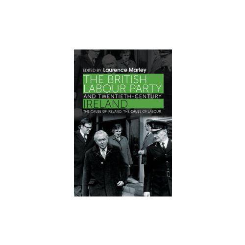 British Labour Party and Twentieth-Century Ireland