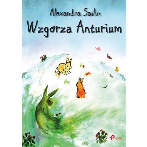 Wzgórza Anturium - Wysyłka od 3,99 - porównuj ceny z wysyłką, Sailin Alexandra