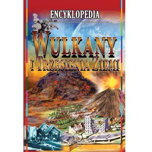 Encyklopedia. Wulkany i trzęsienia ziemi praca zbiorowa (9788377401361)