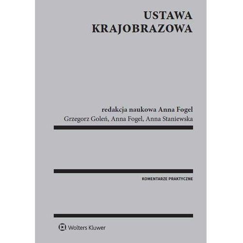 Ustawa krajobrazowa - Fogel Anna, Goleń Grzegorz, Staniewska Anna (2016)