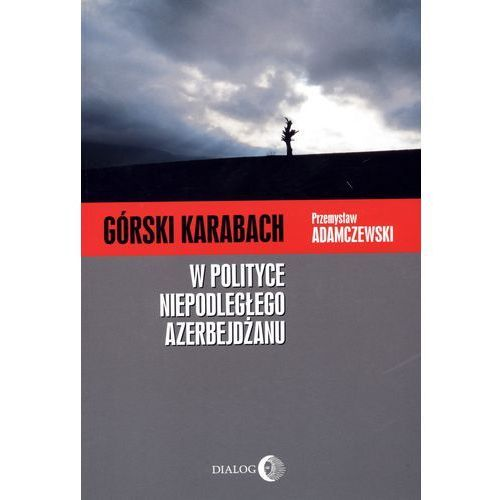 Górski Karabach w polityce niepodległego Azerbejdżanu (490 str.)