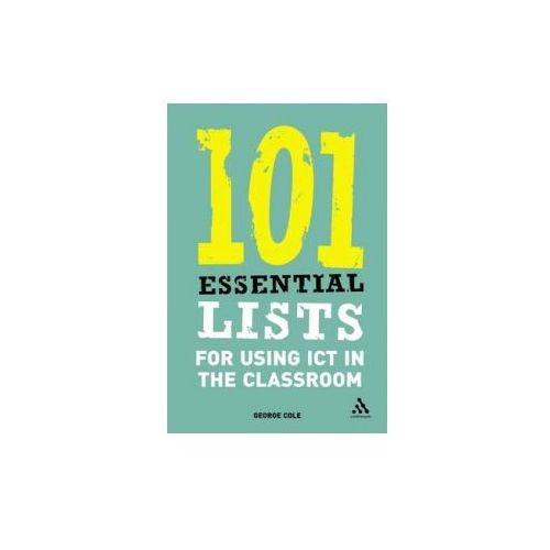 101 Essential Lists for Using ICT in the Classroom (2006)