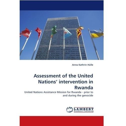 Assessment of the United Nations' Intervention in Rwanda