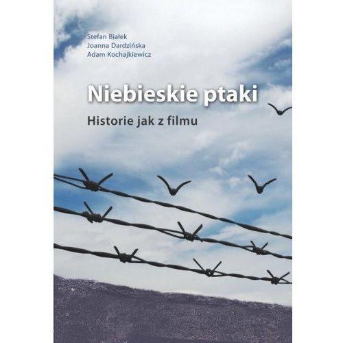 Niebieskie ptaki Historie jak z filmu (168 str.)