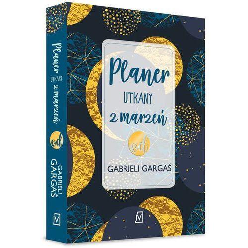 Planer utkany z marzeń od Gabrieli Gargaś - Gabriela Gargaś (352 str.)