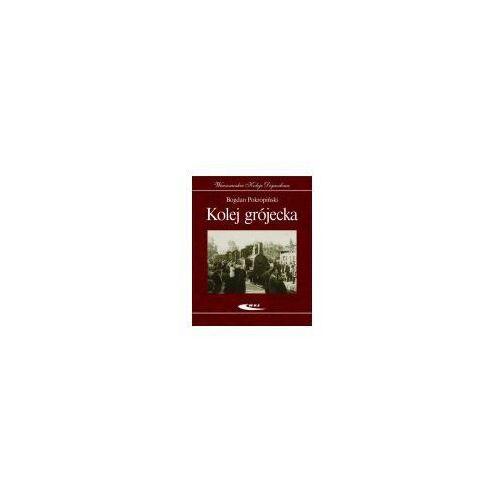 Kolej grójecka - Wydanie jubileuszowe - 115 lat Grójeckiej Kolei Dojazdowej 1898-2013 (2013)